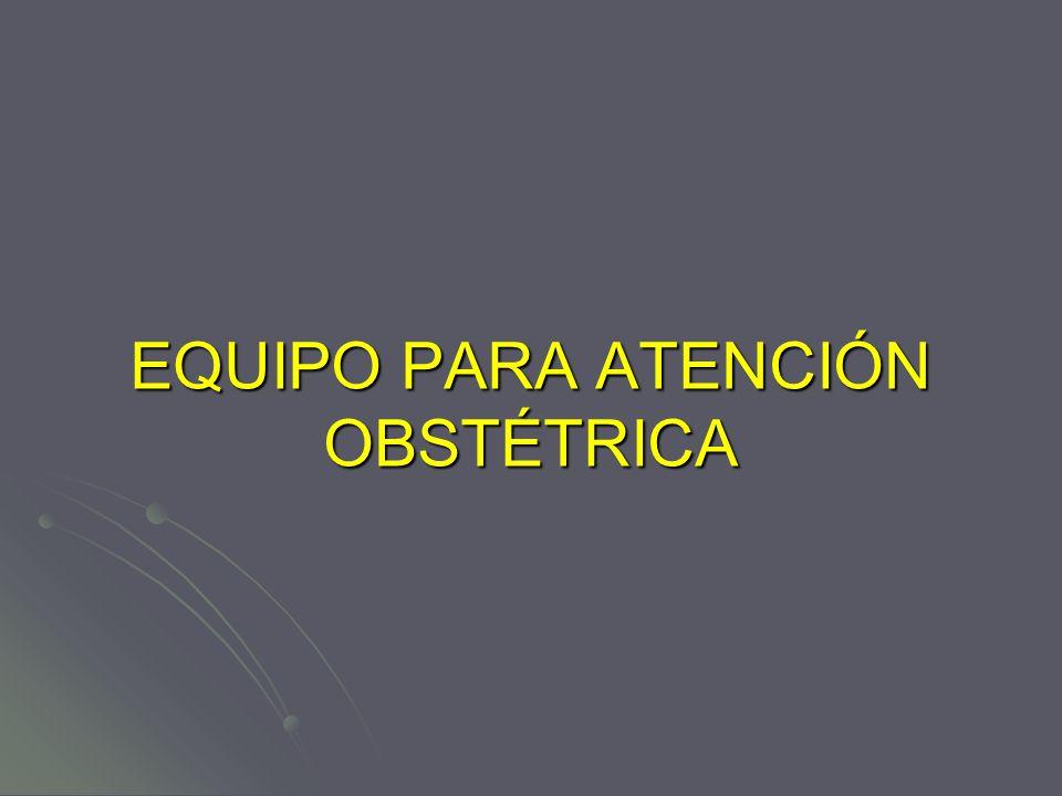 EQUIPO PARA ATENCIÓN OBSTÉTRICA