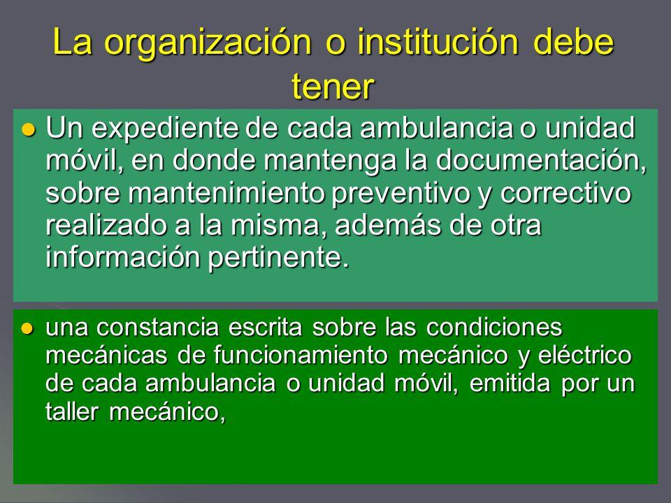 La organización o institución debe tener