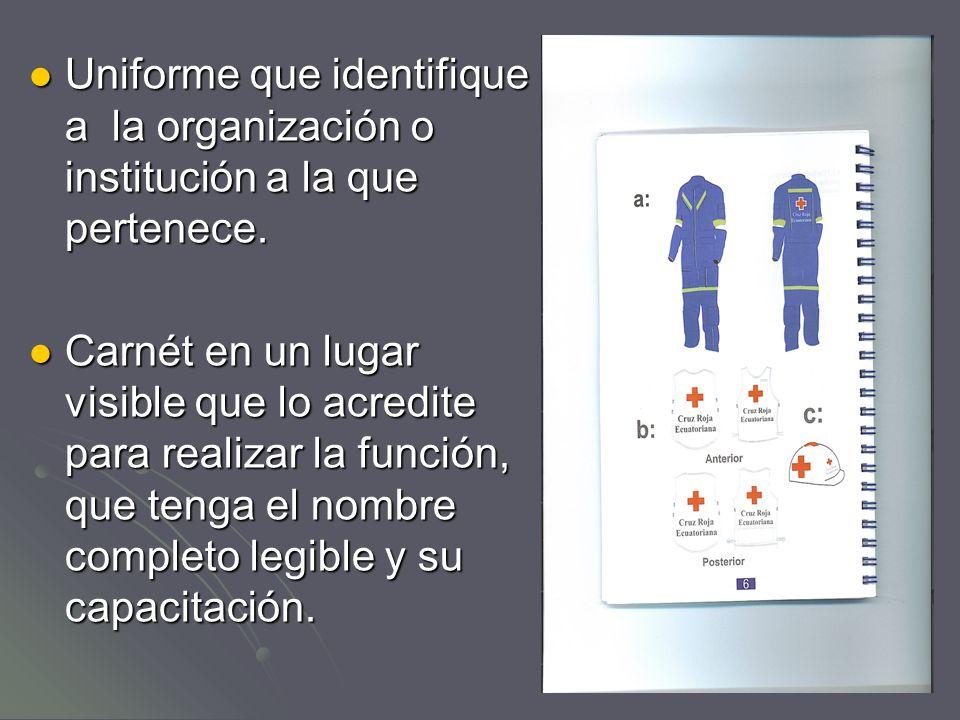 Uniforme que identifique a la organización o institución a la que pertenece.