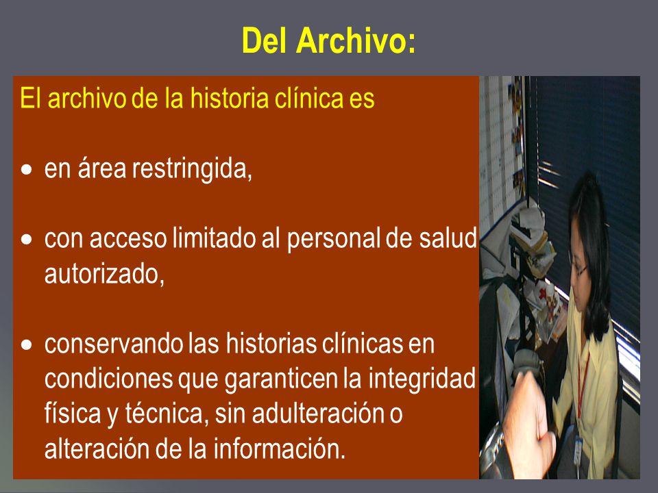 Del Archivo: El archivo de la historia clínica es en área restringida,