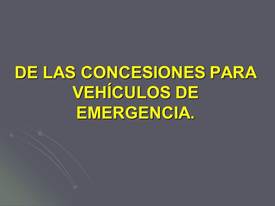 DE LAS CONCESIONES PARA VEHÍCULOS DE EMERGENCIA.