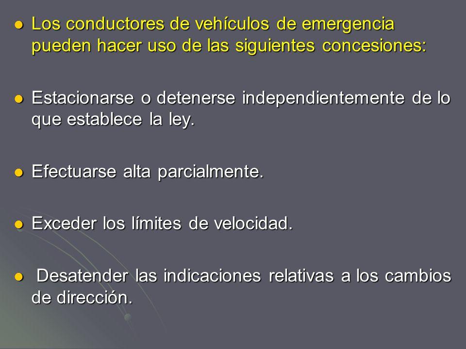 Los conductores de vehículos de emergencia pueden hacer uso de las siguientes concesiones: