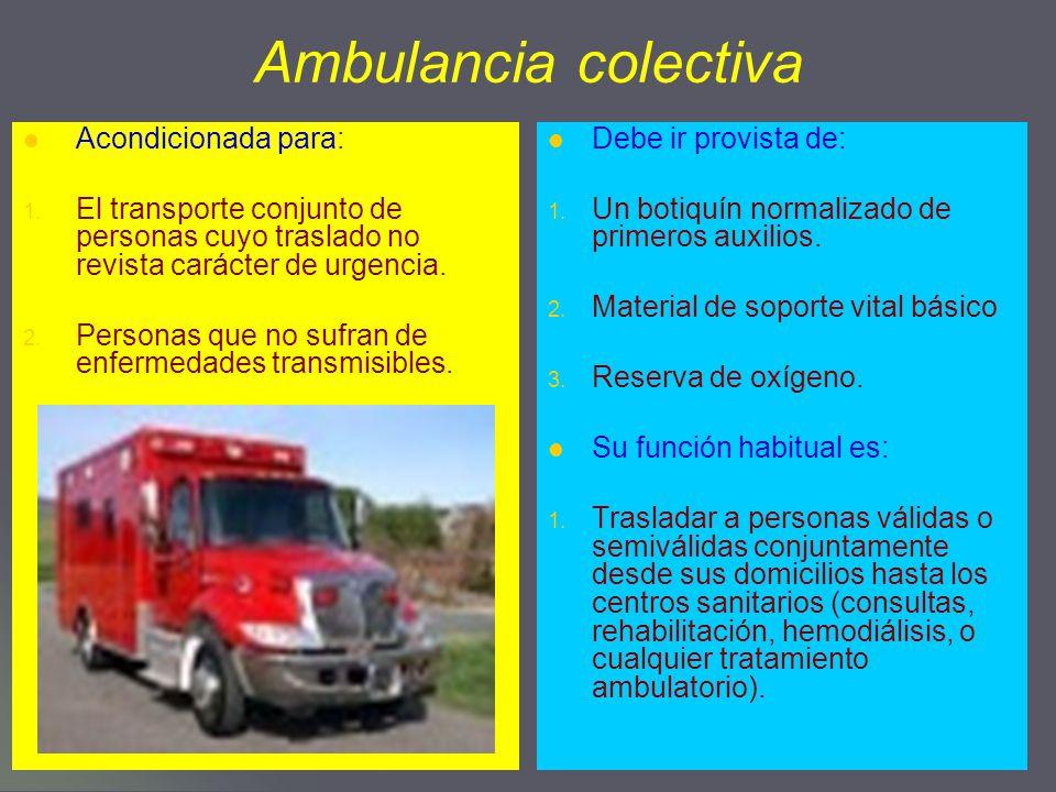 Ambulancia colectiva Acondicionada para: