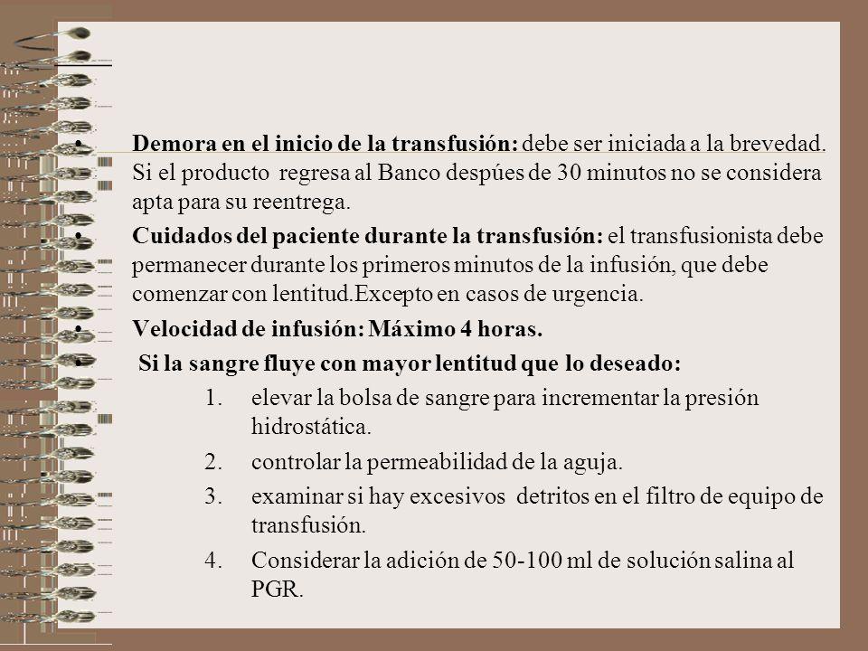 Demora en el inicio de la transfusión: debe ser iniciada a la brevedad