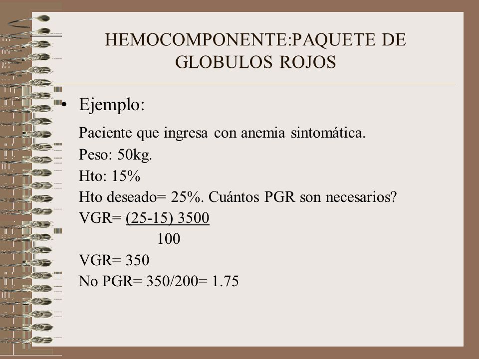 HEMOCOMPONENTE:PAQUETE DE GLOBULOS ROJOS