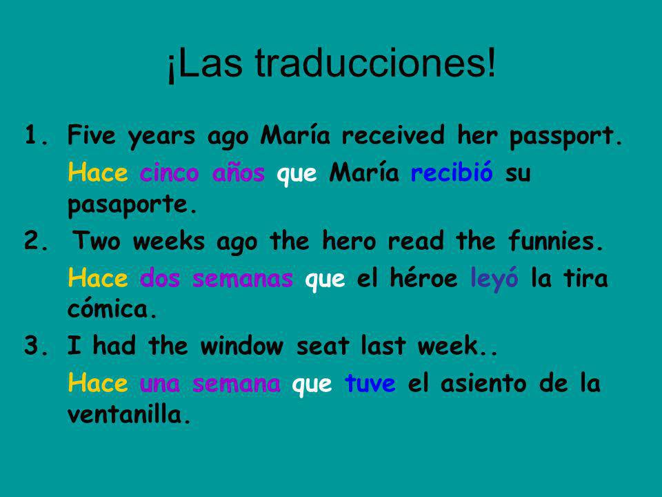 ¡Las traducciones! Five years ago María received her passport.