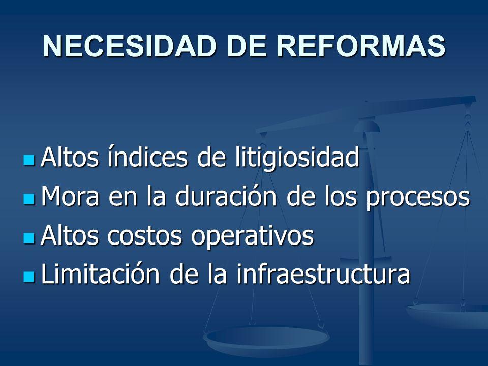 NECESIDAD DE REFORMAS Altos índices de litigiosidad