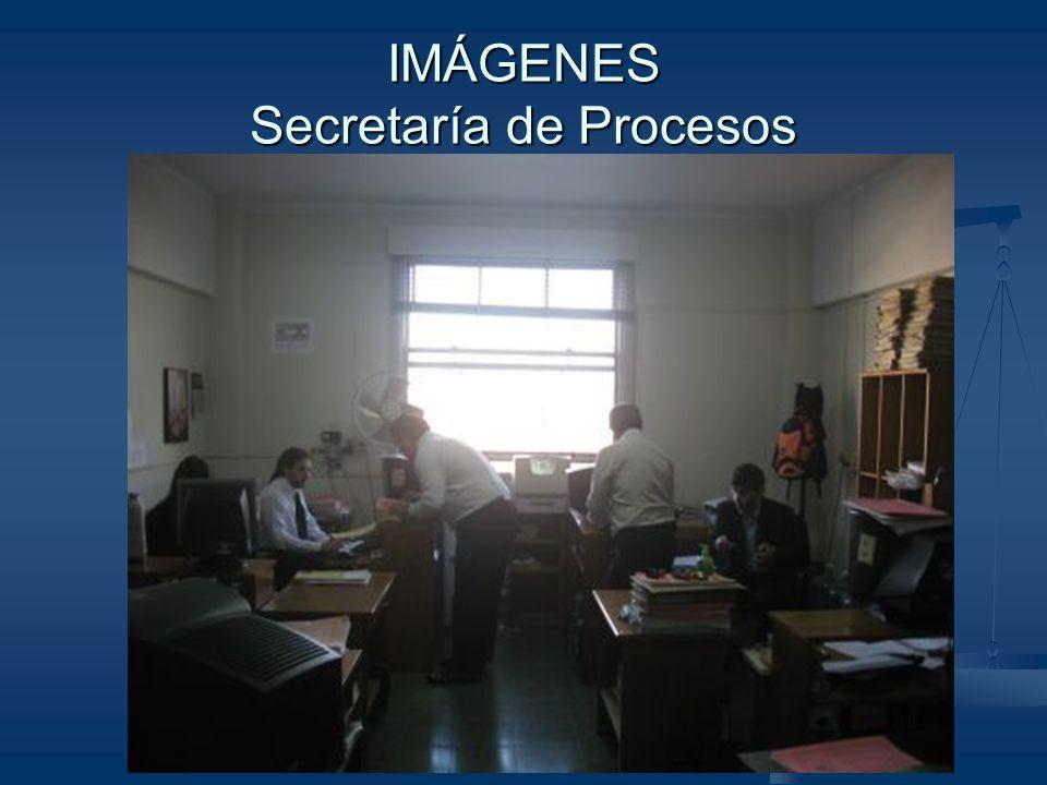 IMÁGENES Secretaría de Procesos
