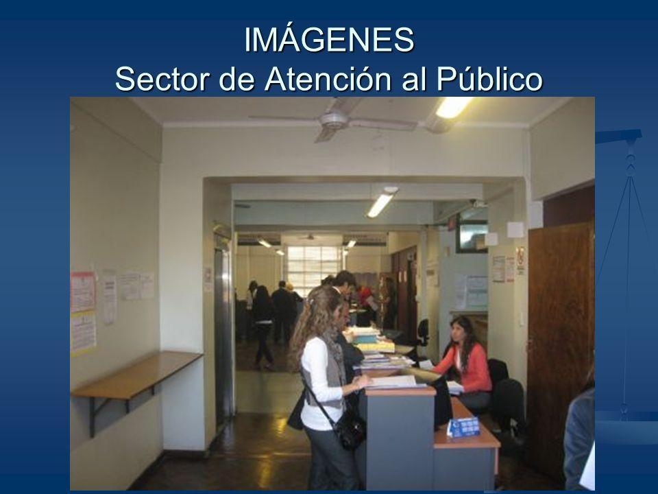 IMÁGENES Sector de Atención al Público