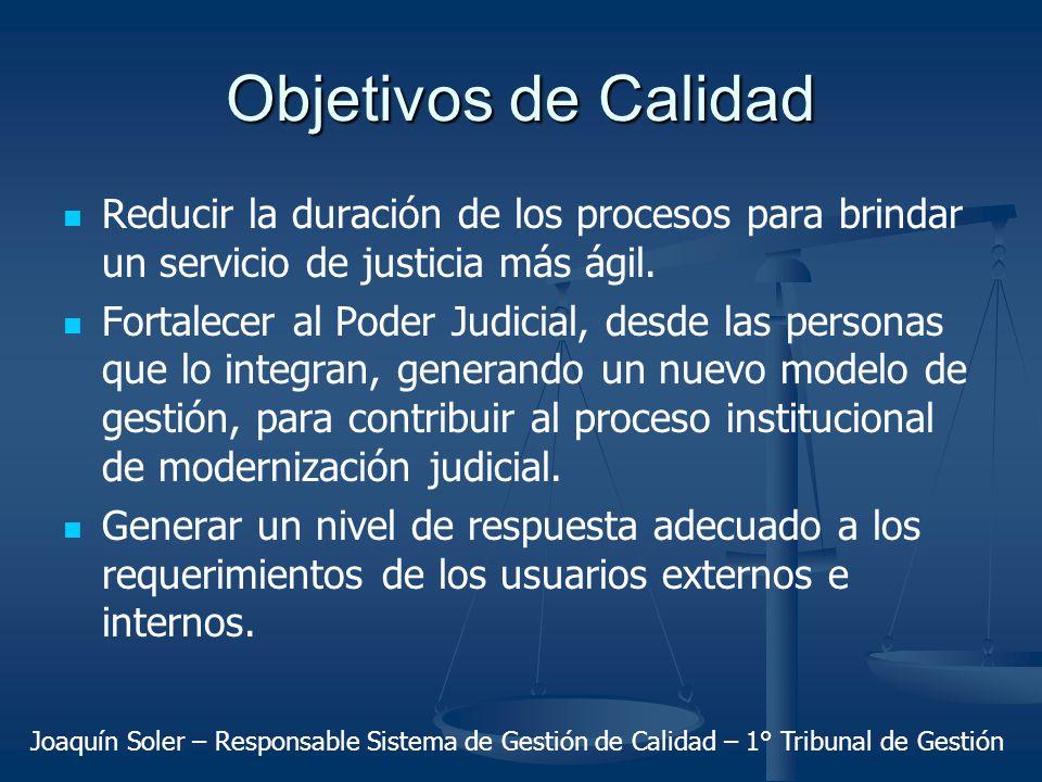 Objetivos de Calidad Reducir la duración de los procesos para brindar un servicio de justicia más ágil.