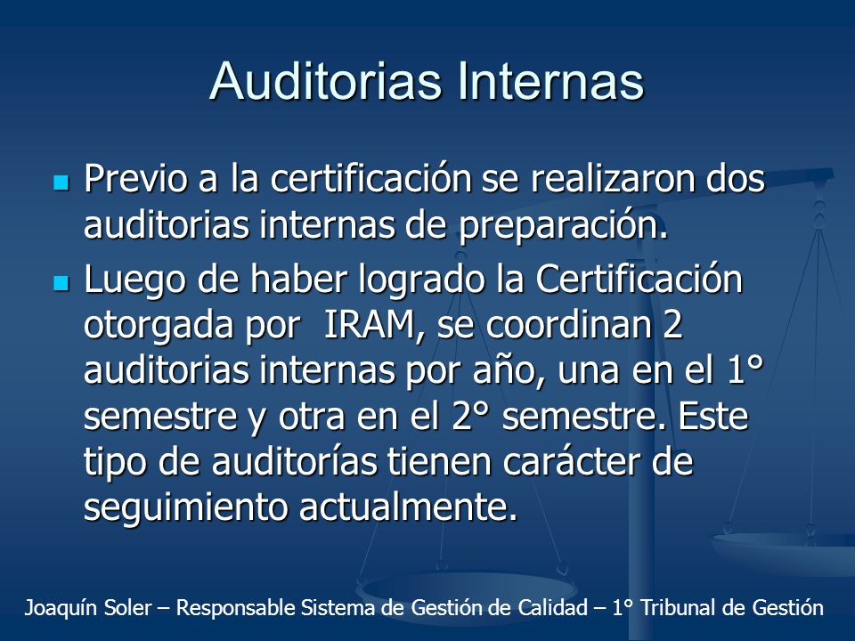 Auditorias Internas Previo a la certificación se realizaron dos auditorias internas de preparación.