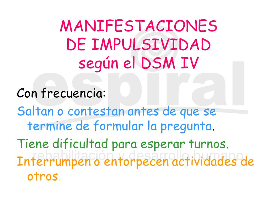 MANIFESTACIONES DE IMPULSIVIDAD según el DSM IV