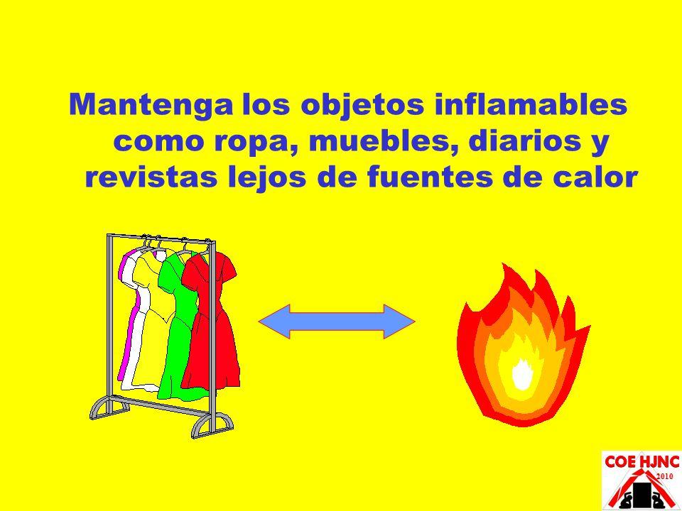 Mantenga los objetos inflamables como ropa, muebles, diarios y revistas lejos de fuentes de calor