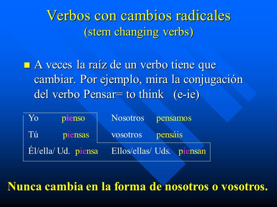 Verbos con cambios radicales (stem changing verbs)