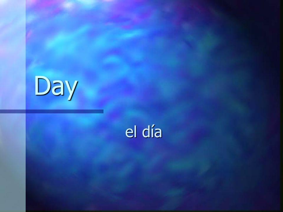 Day el día