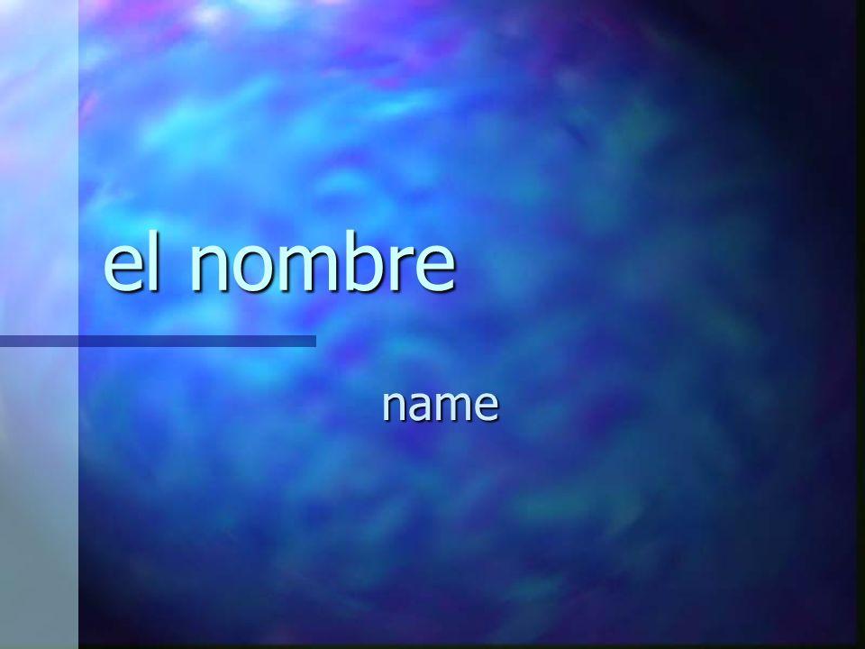 el nombre name