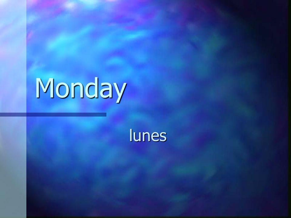 Monday lunes