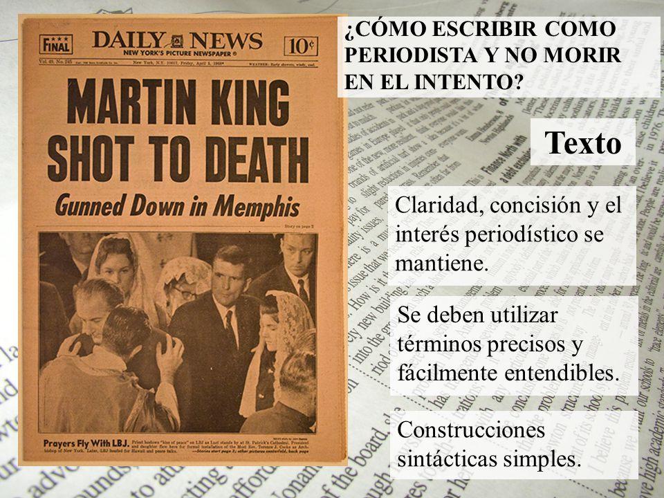 Texto Claridad, concisión y el interés periodístico se mantiene.