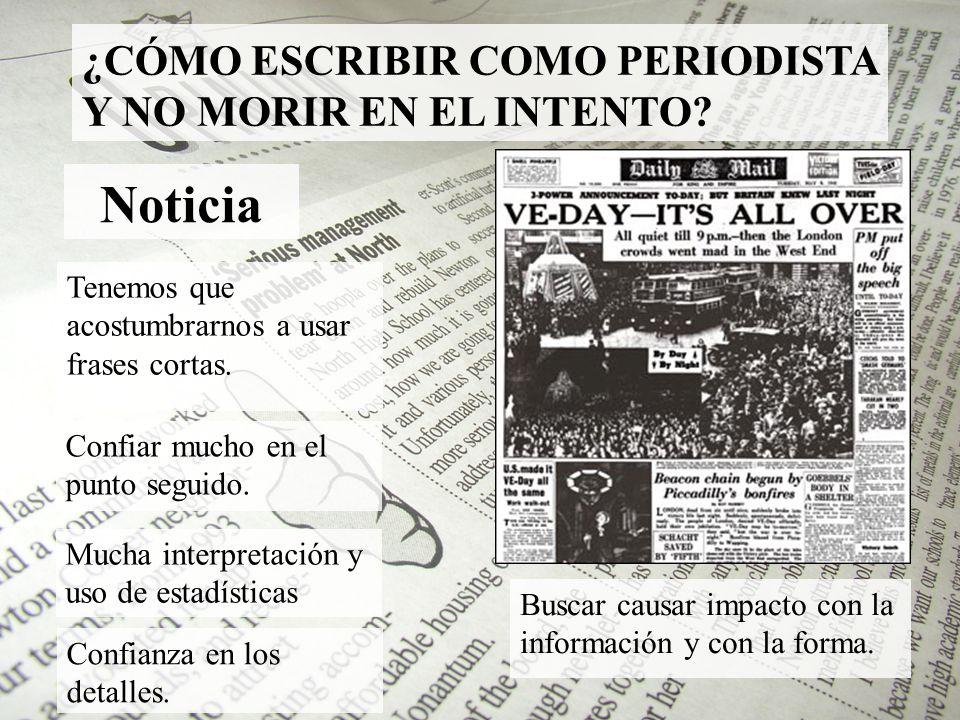 Noticia ¿CÓMO ESCRIBIR COMO PERIODISTA Y NO MORIR EN EL INTENTO