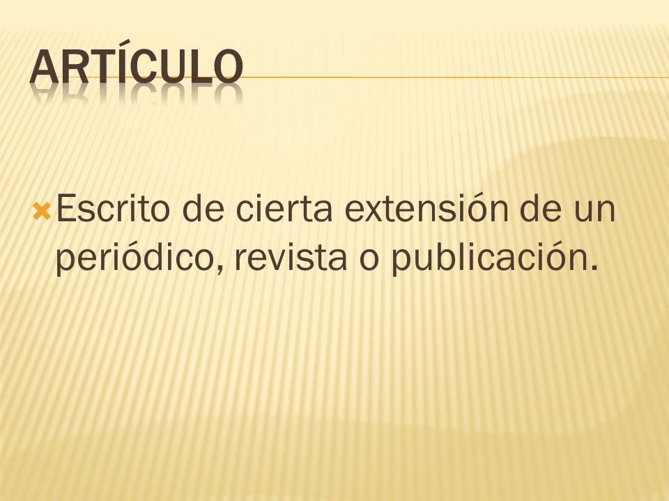 Artículo Escrito de cierta extensión de un periódico, revista o publicación.