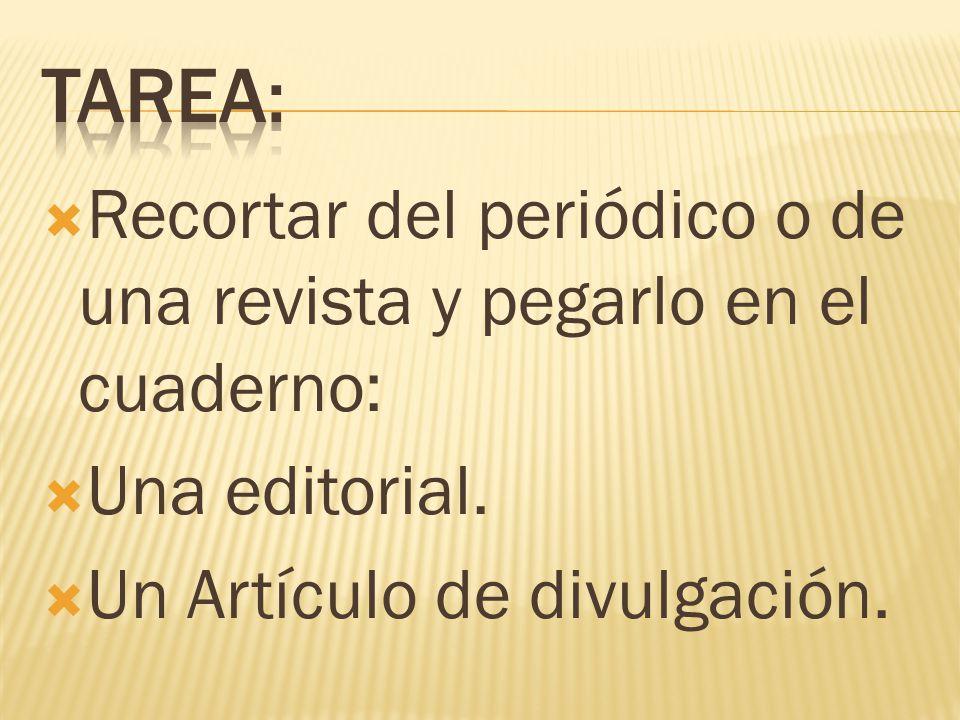 Tarea: Recortar del periódico o de una revista y pegarlo en el cuaderno: Una editorial.