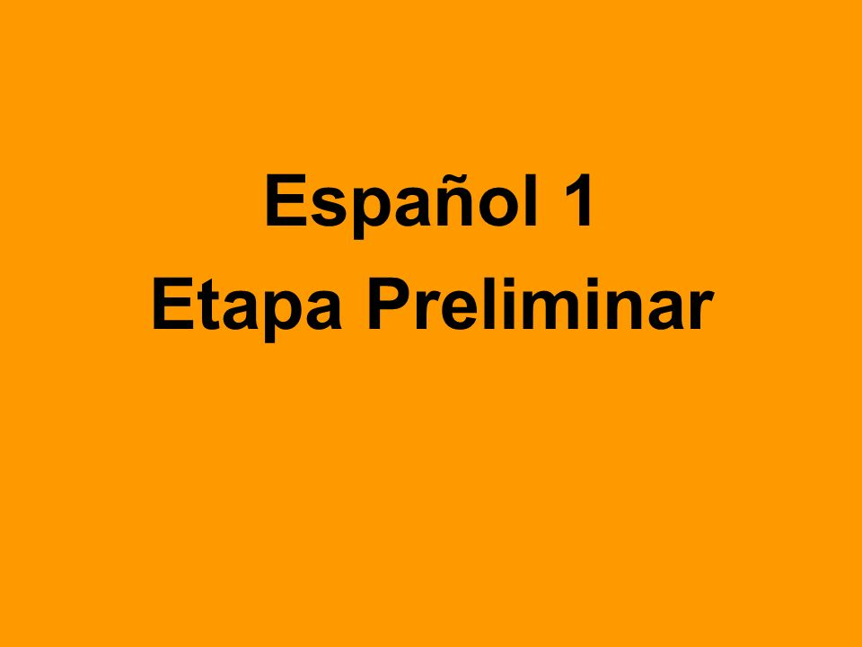 Español 1 Etapa Preliminar
