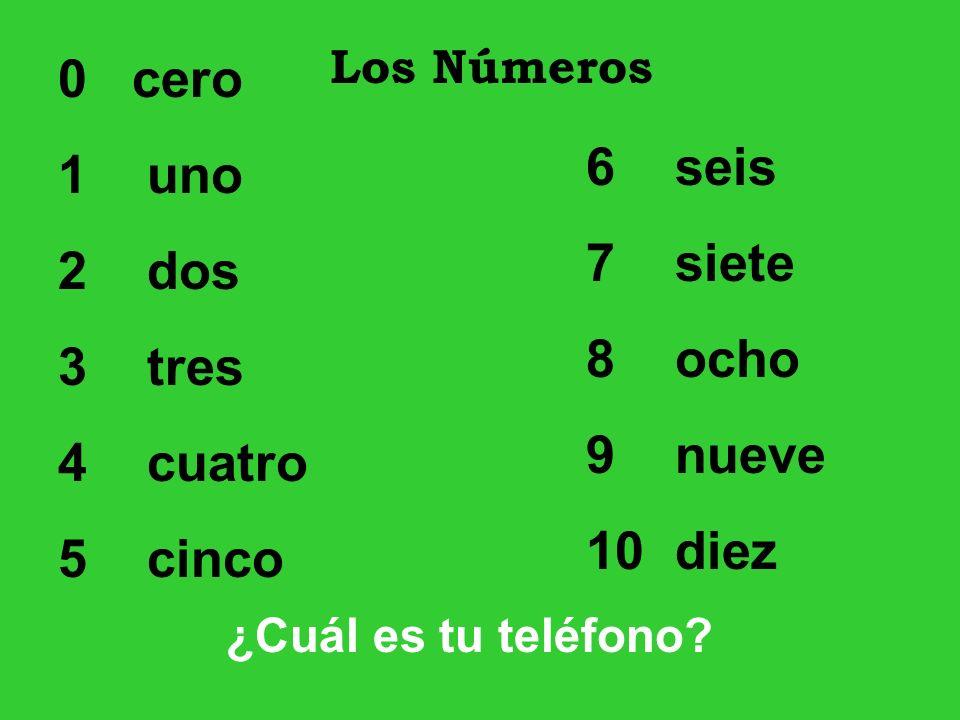0 cero 1 uno 2 dos 6 seis 7 siete 3 tres 8 ocho 4 cuatro 9 nueve