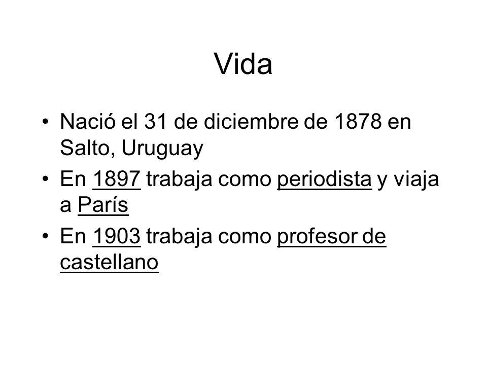 Vida Nació el 31 de diciembre de 1878 en Salto, Uruguay
