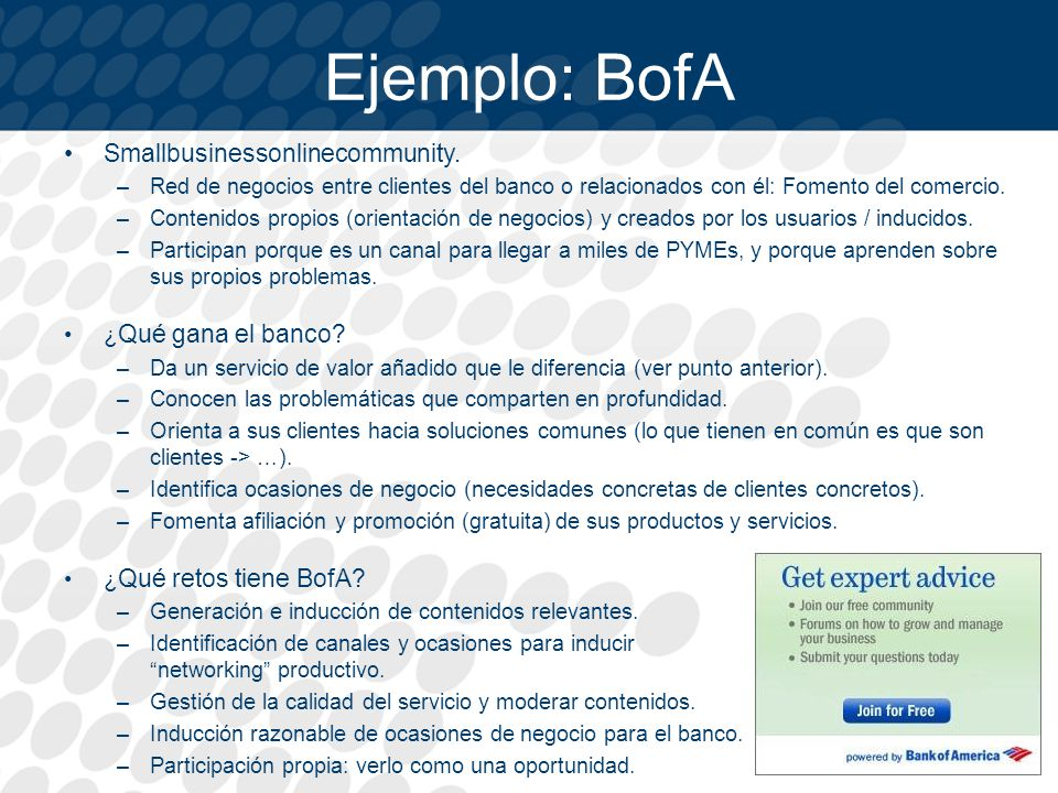 Ejemplo: BofA Smallbusinessonlinecommunity. ¿Qué gana el banco