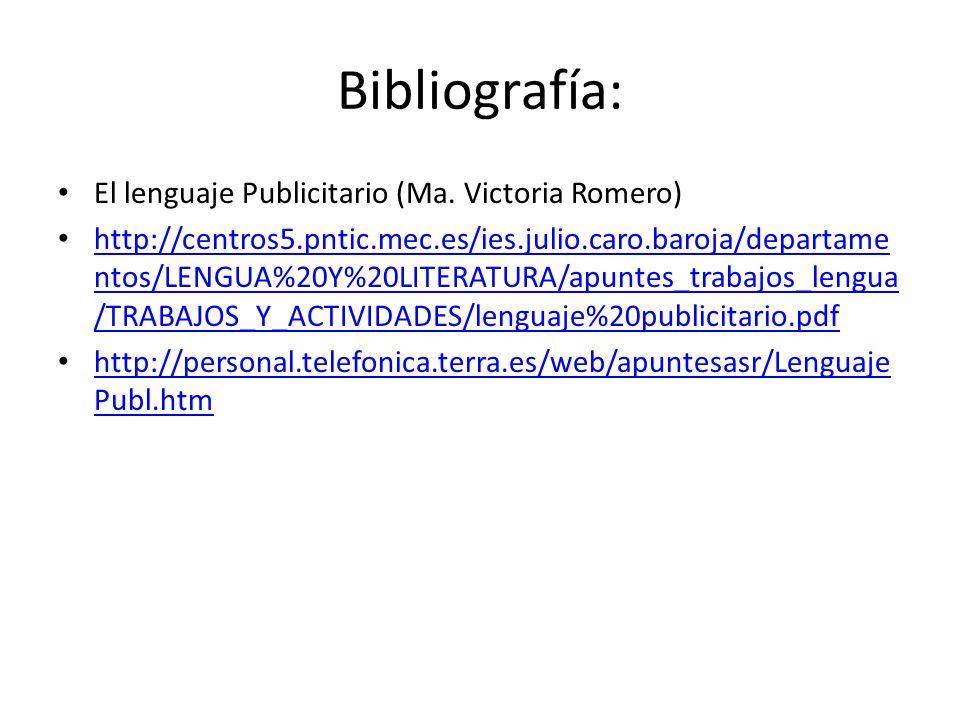 Bibliografía: El lenguaje Publicitario (Ma. Victoria Romero)