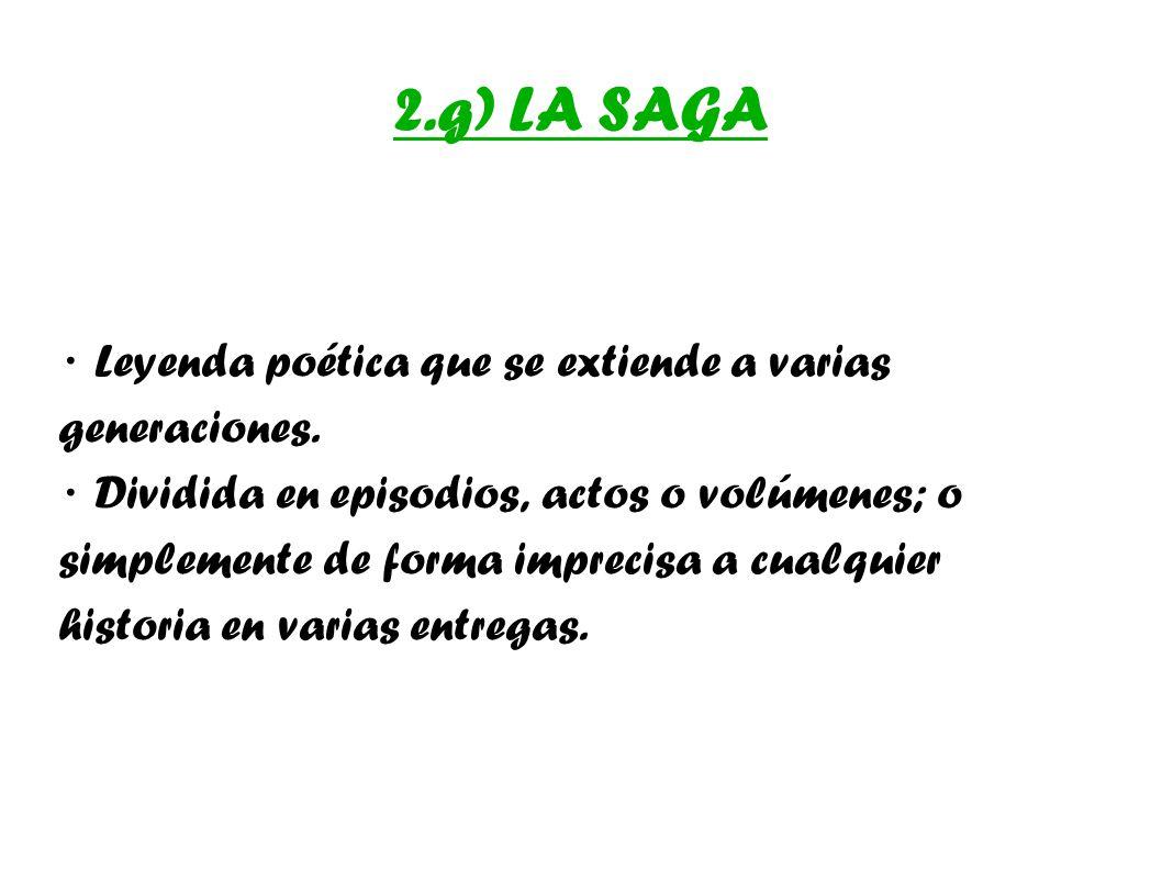 2.g) LA SAGA · Leyenda poética que se extiende a varias generaciones.