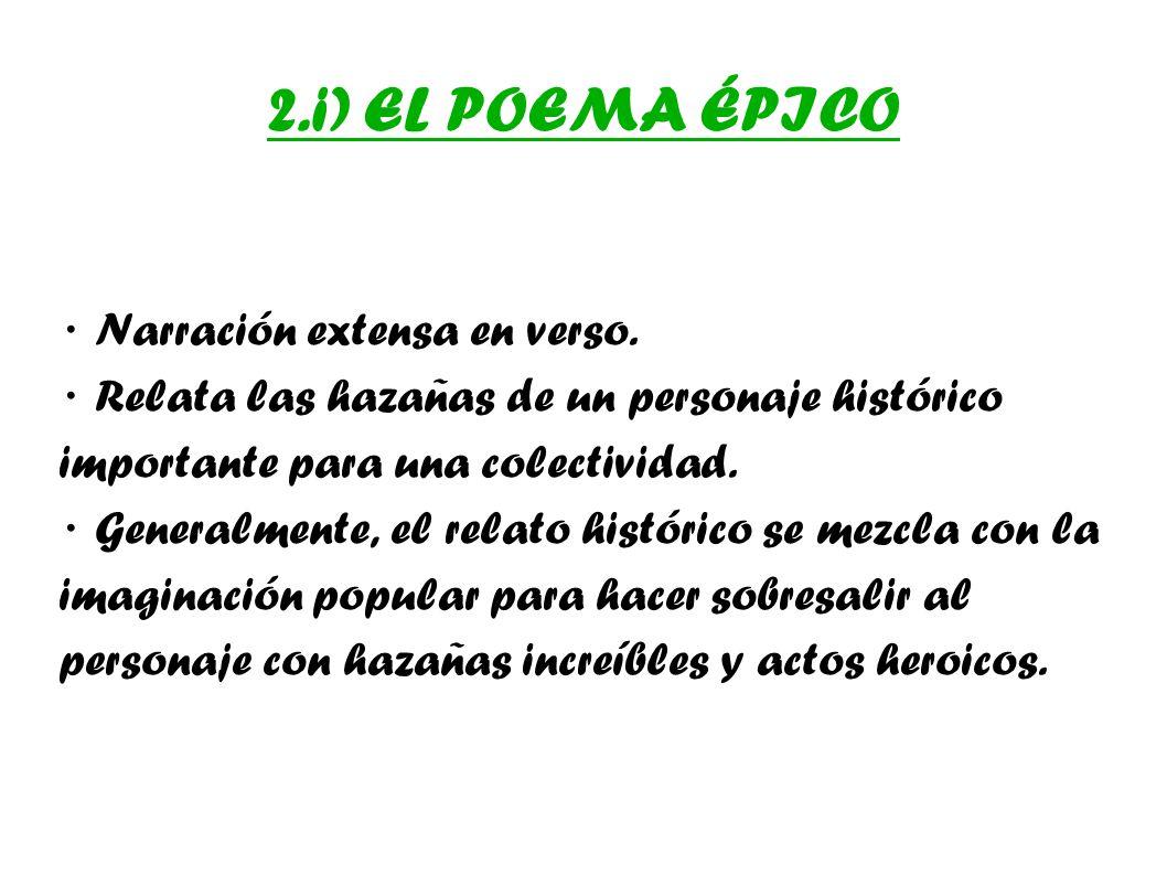 2.i) EL POEMA ÉPICO · Narración extensa en verso.