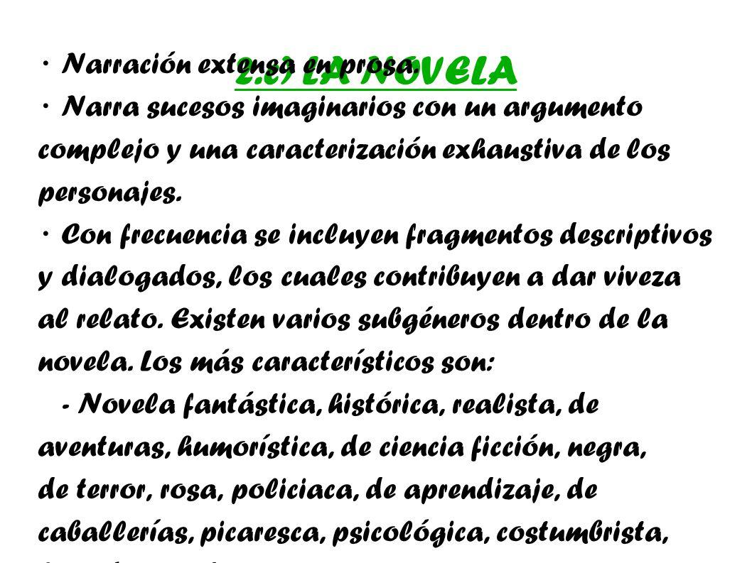 2.c) LA NOVELA · Narración extensa en prosa.