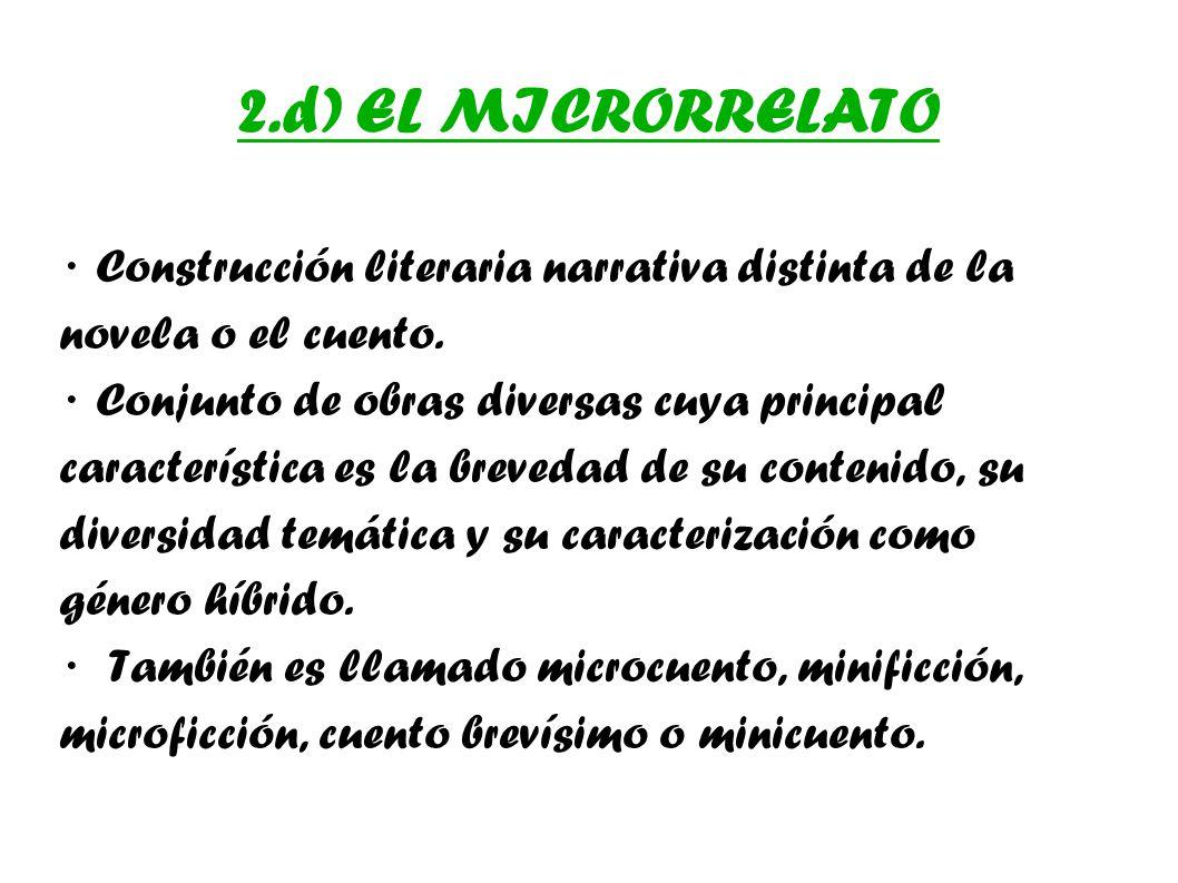 2.d) EL MICRORRELATO · Construcción literaria narrativa distinta de la novela o el cuento.
