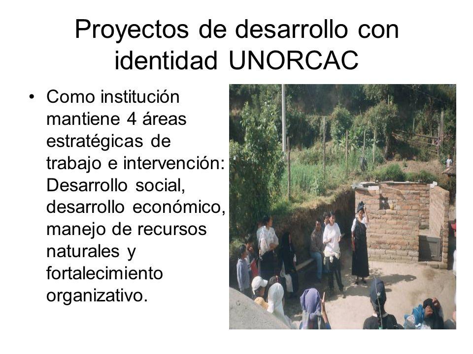 Proyectos de desarrollo con identidad UNORCAC