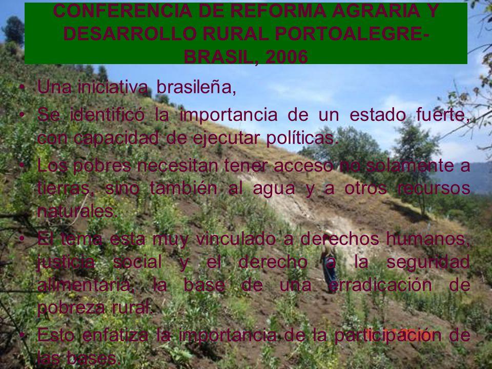 CONFERENCIA DE REFORMA AGRARIA Y DESARROLLO RURAL PORTOALEGRE-BRASIL, 2006
