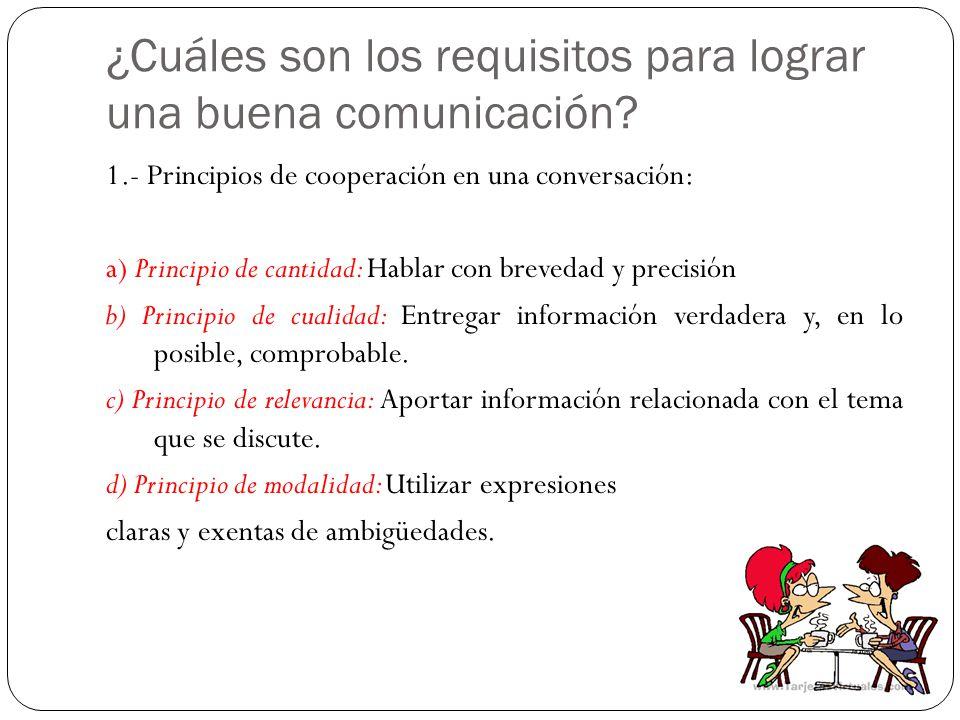 ¿Cuáles son los requisitos para lograr una buena comunicación
