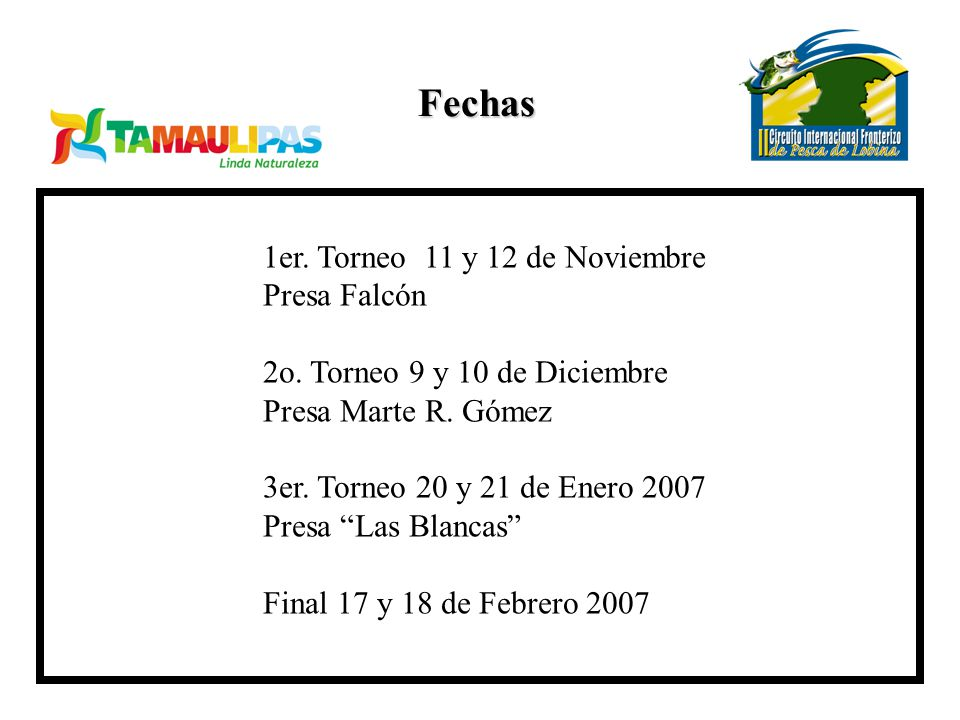Fechas 1er. Torneo 11 y 12 de Noviembre Presa Falcón