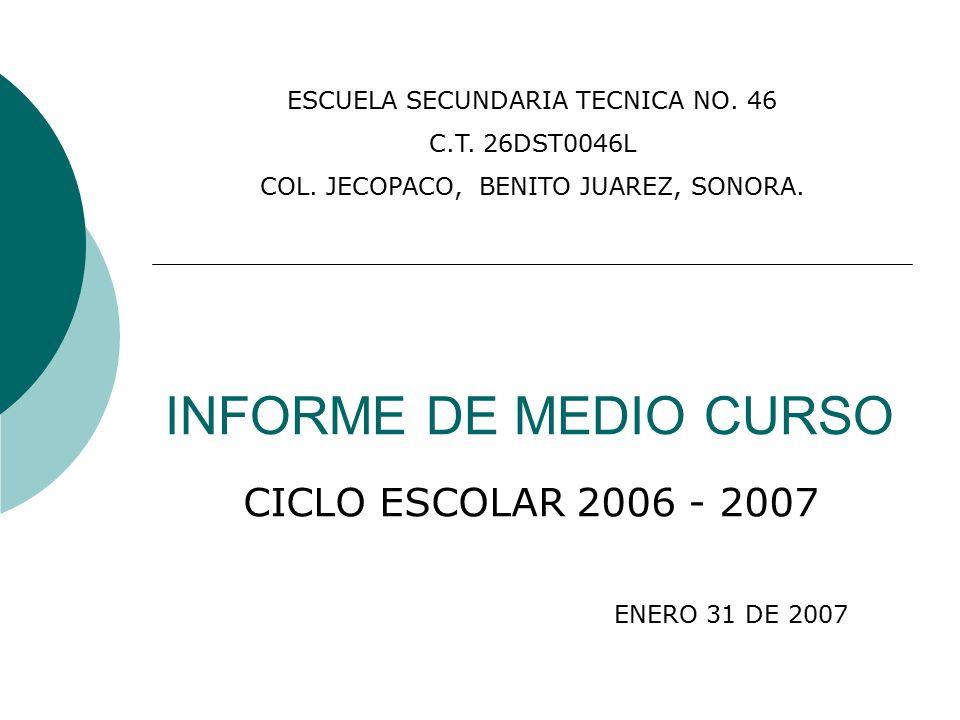 INFORME DE MEDIO CURSO CICLO ESCOLAR 2006 - 2007