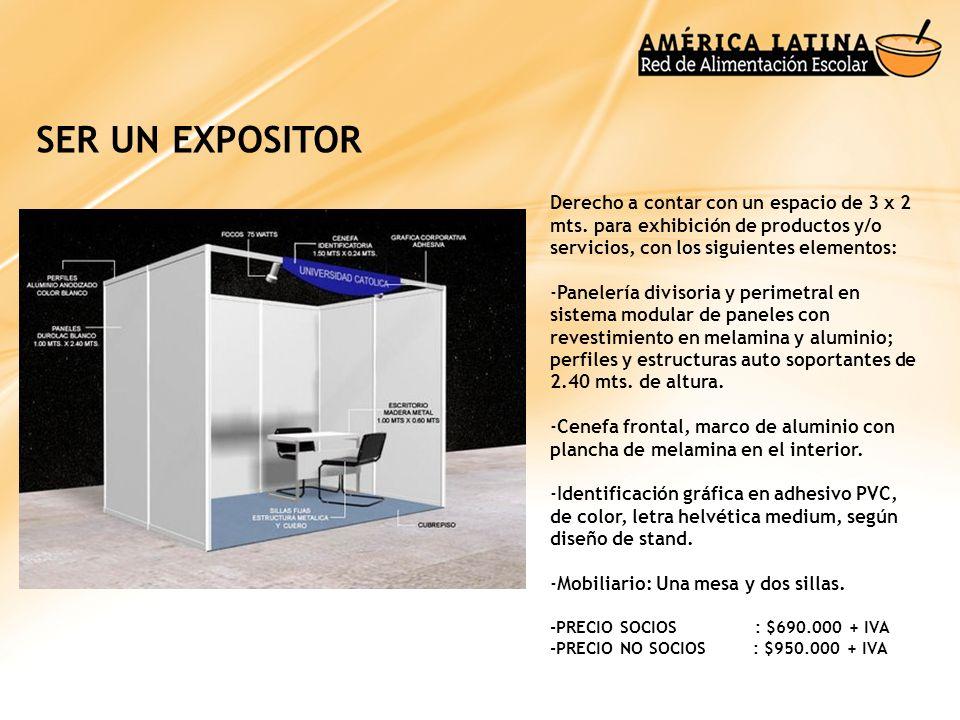 SER UN EXPOSITOR Derecho a contar con un espacio de 3 x 2 mts. para exhibición de productos y/o servicios, con los siguientes elementos: