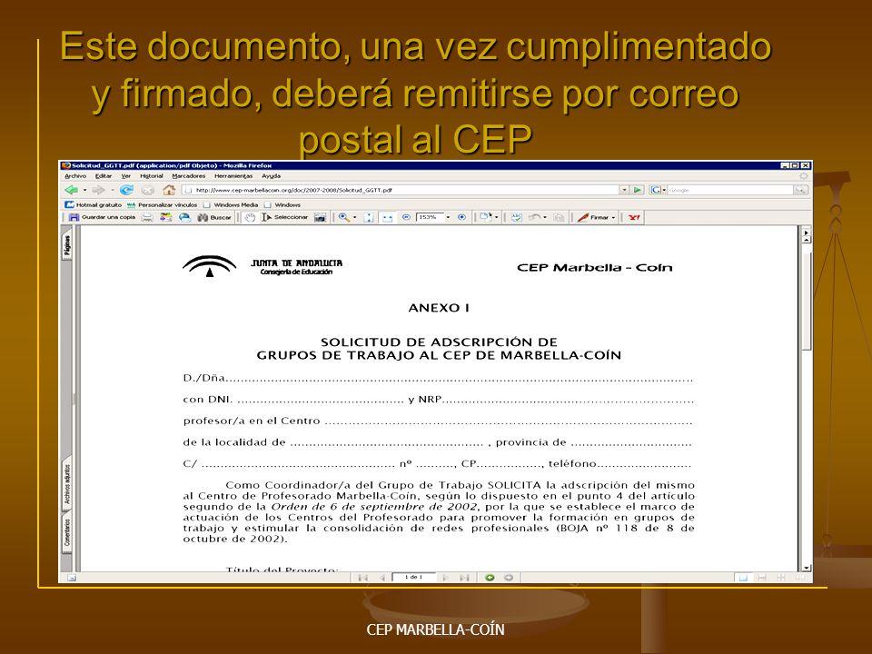 Este documento, una vez cumplimentado y firmado, deberá remitirse por correo postal al CEP