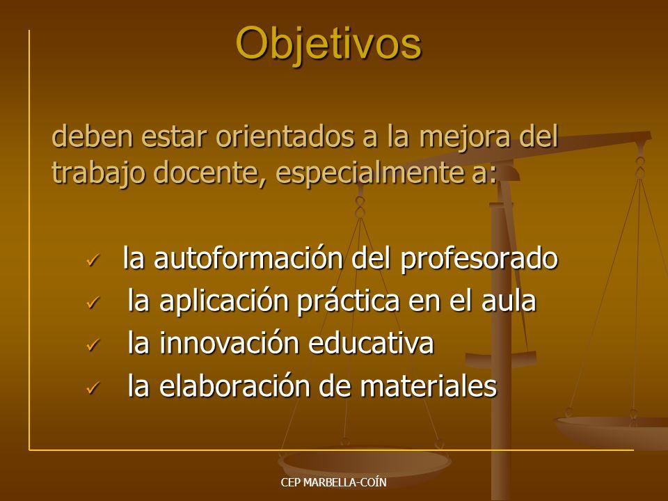 Objetivos deben estar orientados a la mejora del trabajo docente, especialmente a: la autoformación del profesorado.