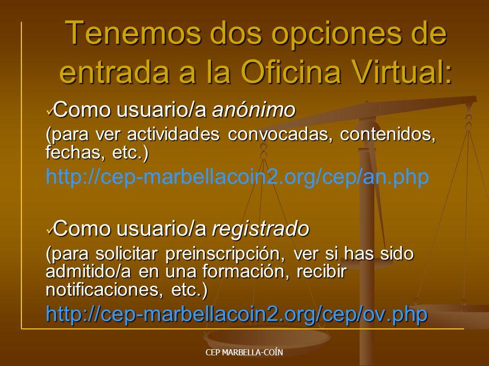 Tenemos dos opciones de entrada a la Oficina Virtual: