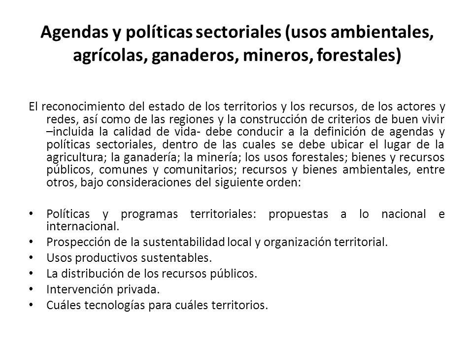 Agendas y políticas sectoriales (usos ambientales, agrícolas, ganaderos, mineros, forestales)