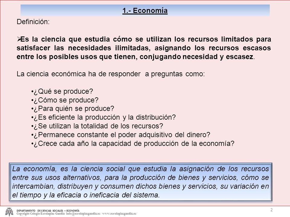La ciencia económica ha de responder a preguntas como: