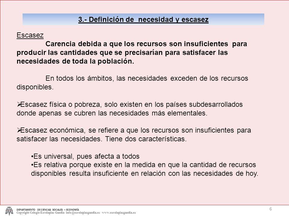 3.- Definición de necesidad y escasez