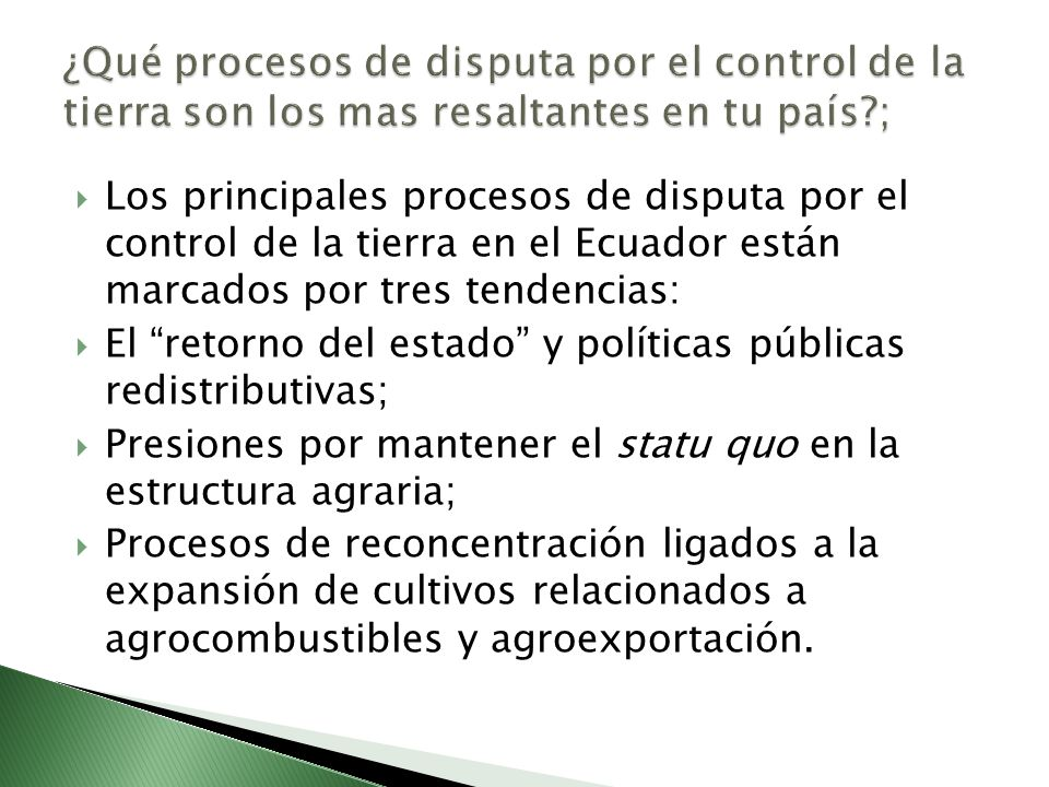 ¿Qué procesos de disputa por el control de la tierra son los mas resaltantes en tu país ;