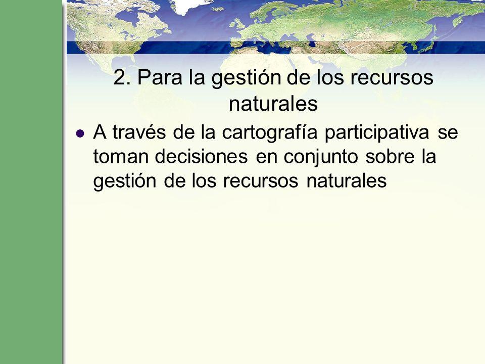 2. Para la gestión de los recursos naturales