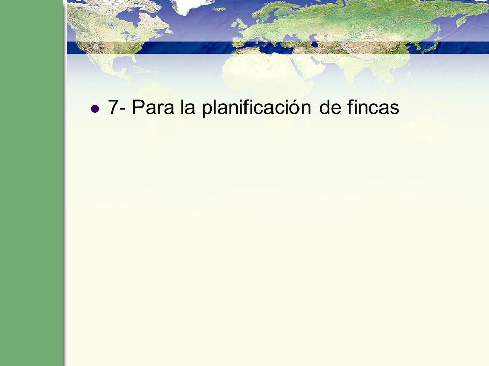 7- Para la planificación de fincas