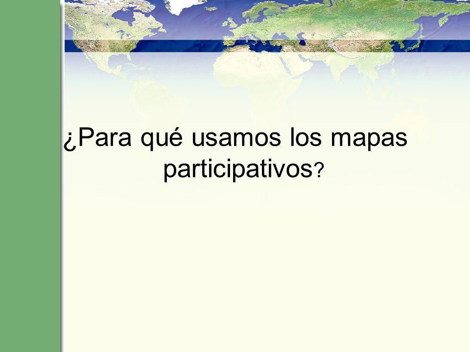 ¿Para qué usamos los mapas participativos